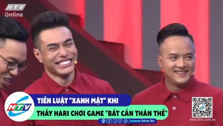 """Xem Show CLIP HÀI Tiến Luật thả Tiến Luật """"xanh mặt"""" khi thấy Hari chơi game """"bất chấp thân thể"""" HD Online."""